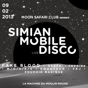 Moon Safari Club présente Simian Mobile Disco à la Machine du Moulin Rouge