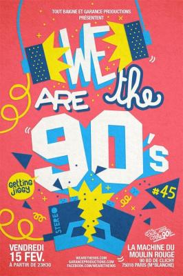 We are the 90's #45 à la Machine du Moulin Rouge