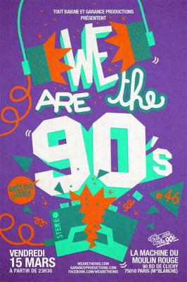 We are the 90's #46 à la Machine du Moulin Rouge