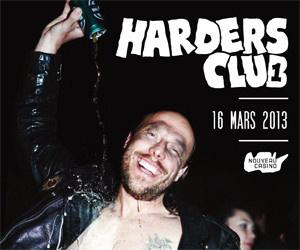 Harders Club au Nouveau Casino