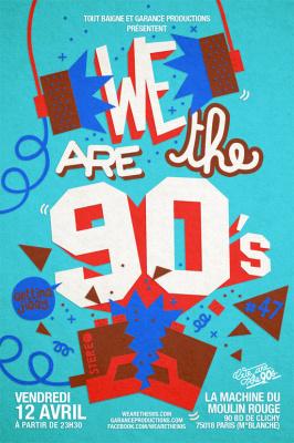 We are the 90's #47 à la Machine du Moulin Rouge