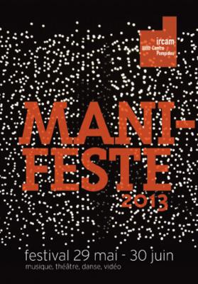 Festival Manifeste 2013 : le rendez-vous de la création et de l'émergence à Paris