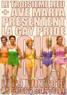 La Gay Pride Pour Tous du Troisième Lieu à la Scène Bastille