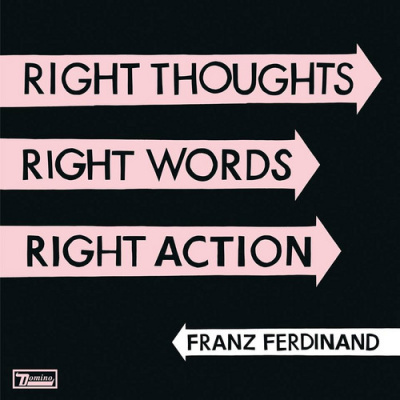 "Sortie du nouvel album de Franz Ferdinand : ""Right thoughts, right words, right action"""