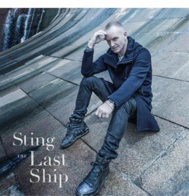 """Sortie du nouvel album de Sting : """"The Last Ship"""""""