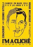 I'M A CLICHÉ w/ CRACKBOY, ROUGE MECANIQUE, COSMO VITELLI