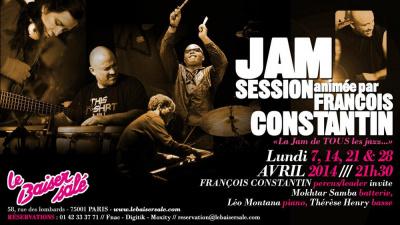 «  La Jam De TOUS Les Jazz ! » JAM SESSION François CONSTANTIN invite…