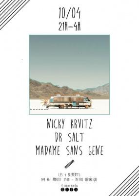 Madame Sans gene, Dr Salt, Nicky Krvitz