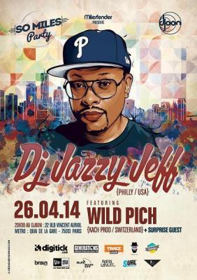 So Miles Party : DJ JAZZY JEFF + Wild Pich