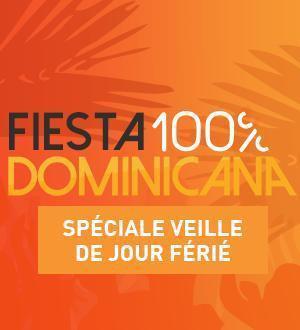 Fiesta 100% Dominicana : spéciale veille de jour férié
