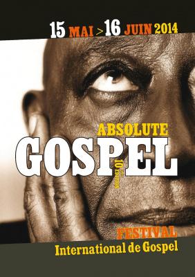 FESTIVAL ABSOLUTE GOSPEL 10ÈME EDITION DU 15 MAI AU 16 JUIN 2014 - CONCERT À PARIS