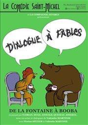 Dialogue à fables à la Comédie Saint-Michel : notre critique
