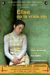 Élise ou la Vraie Vie à la Manufacture des Abbesses : notre critique