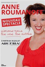 Anne Roumanoff présente Aimons-nous les uns les autres !