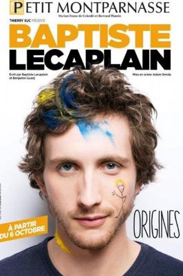 Baptiste Lecaplain dans Origines au Petit Montparnasse