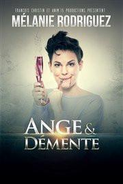Gagnez vos places pour voir Mélanie Rodriguez dans Ange et Démente !