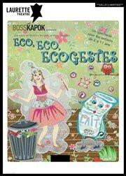 Eco Eco Ecogestes, un spectacle écolo pour enfants au Laurette théâtre
