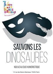 Gagnez vos places pour Sauvons les dinosaures au théâtre des Blancs Manteaux !