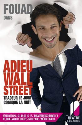 Fouad dans Adieu Wall Street au théâtre de Dix-Heures : notre critique