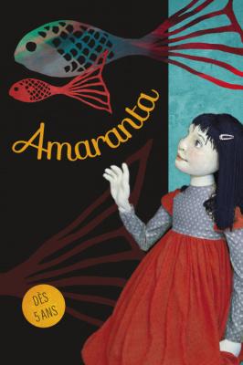 Amaranta, spectacle pour enfants à l'Aktéon Théâtre
