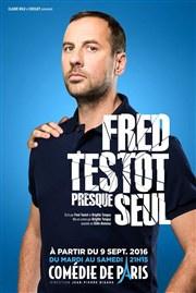 Fred Testot dans Presque Seul à la Comédie de Paris