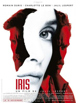 Iris, le film explosif de Jalil Lespert avec Charlotte Le Bon et Romain Duris