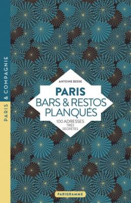 Paris, bars et restos planqués : on l'a lu, on vous raconte !