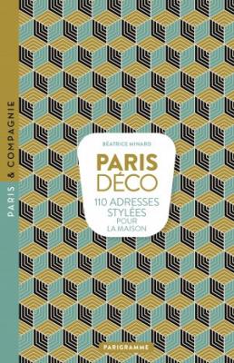 Paris Déco, les 110 meilleures adresses de Parigramme