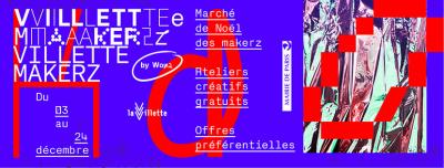 Marché de Noël des Makerz et ateliers gratuits au parc de la Villette