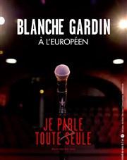 Blanche Gardin dans Je parle toute seule à l'Européen : notre critique
