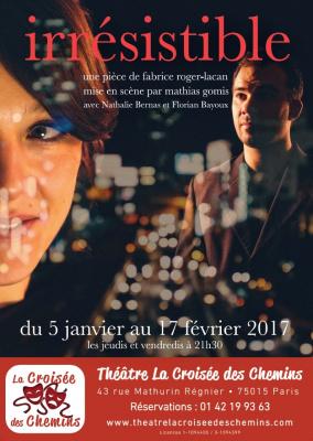 Irrésisitible au théâtre La Croisée des Chemins : gagnez vos places !