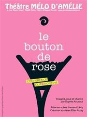 Le bouton de rose au Mélo d'Amélie : une sexologue sur scène