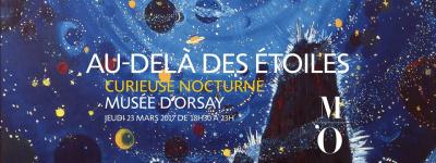 """Curieuse Nocturne """"Au-delà des étoiles"""" au musée d'Orsay"""