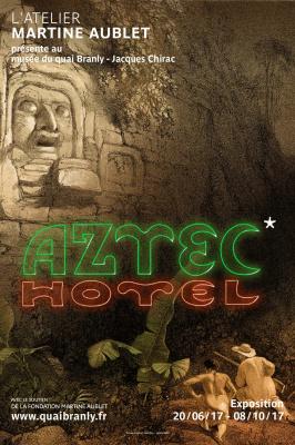 Aztec Hotel, l'exposition au musée du Quai Branly