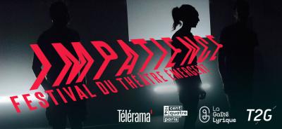 Impatience, festival du théâtre émergent 2017
