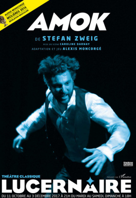 Amok de Stefan Zweig au Lucernaire