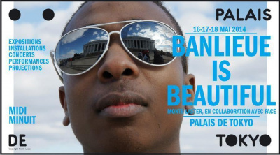 BANLIEUE IS BEAUTIFUL @PALAIS DE TOKYO