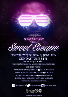 Stay Trippy Team present : Sweet Escape