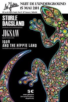 STURLE DAGSLAND + JIGSAW + IGOR AND THE HIPPIE LAND