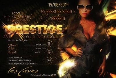 Prestige Old School : 100% Hip Hop / R'n'B ! 5€ / Gratuit pour les filles