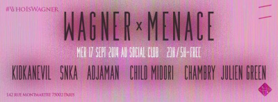 WAGNER x MENACE w/ KIDKANEVIL @SOCIAL CLUB