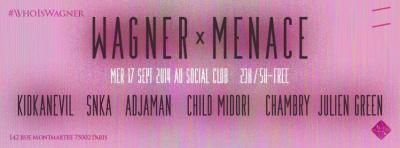 WAGNER x MENACE w/ KIDKANEVIL @SOCIAL CLUB