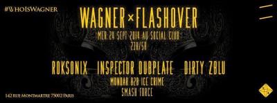WAGNER x FLASHOVER w/ ROKSONIX @SOCIAL CLUB