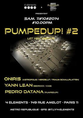 PUMPEDUP! #2 w/ ONIRIS / YANN LEAN / PEDRO DATANA