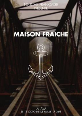 MAISON FRAICHE