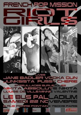 Jane Badler / Junksista / Vodka Gun / Pussy Chérie & Performances Burlesques...Soirée FPM spécial RIOT GIRLS @Bus Palladium