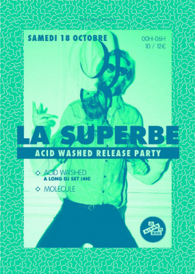 LA SUPERBE spéciale ACID WASHED Release Party