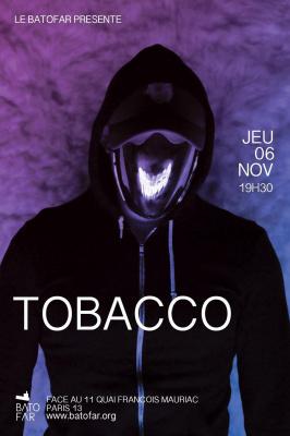 Tobacco @ Batofar