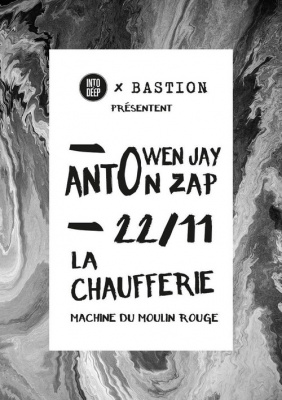 BASTION & INTO THE DEEP présentent ANTON ZAP & OWEN JAY