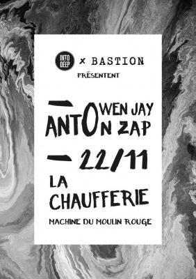 BASTION & INTO THE DEEP présentent ANTON ZAP & OWEN JAY